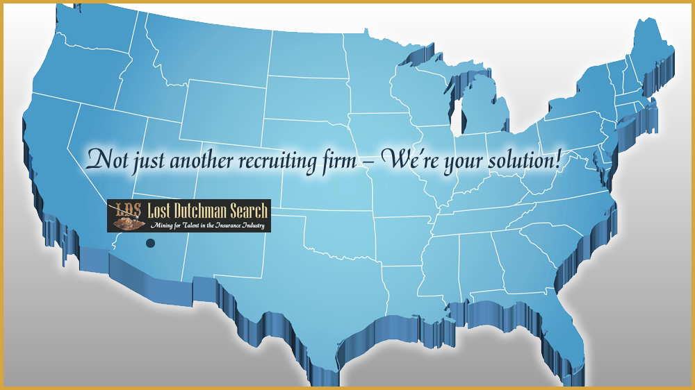 Lost Dutchman Search Insurance Industry Recruiters Insurance Jobs